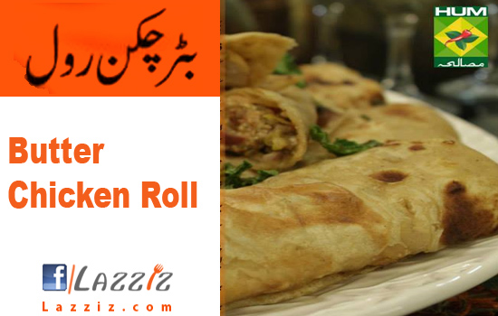 Butter Chicken Roll makhan mali recipe in urdu english Handi Masala tv Zubaida Tariq ramadan ramzan eid special