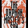 The Orphan Master's Son (NOVEL) By Adam Johnson Random House, US ISBN 0812982622