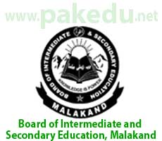BISE-Malakand, Board of Intermediate and Secondary Education (BISE) Malakand, Board of Intermediate and Secondary Education Malakand